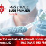 """Sudjelujte na webinaru """"Post-covid sindrom, klinički aspekt i hrvatska iskustva"""""""